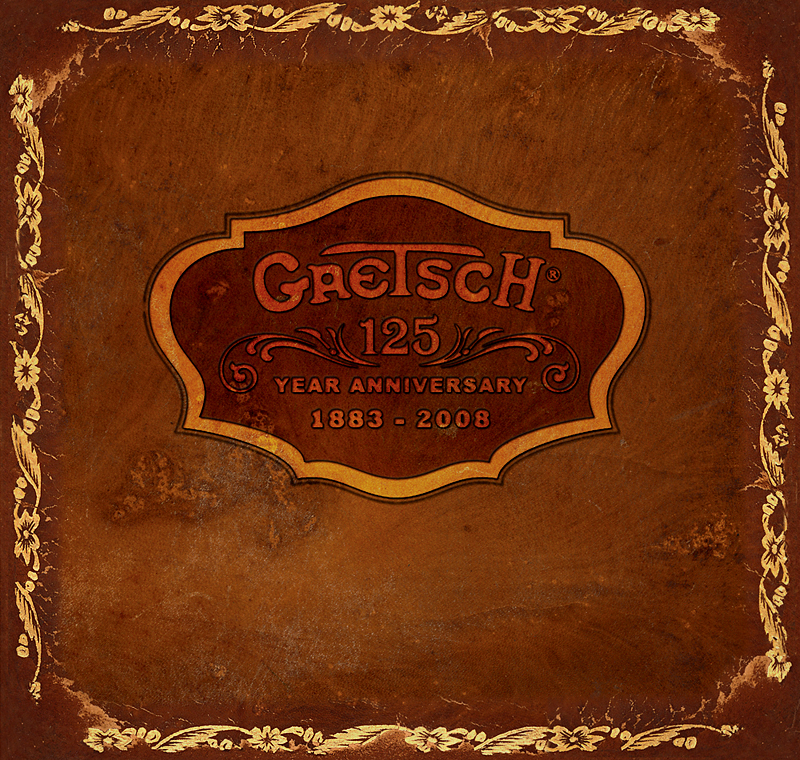 Gretsch® Musical Instruments - 125th Anniversary!